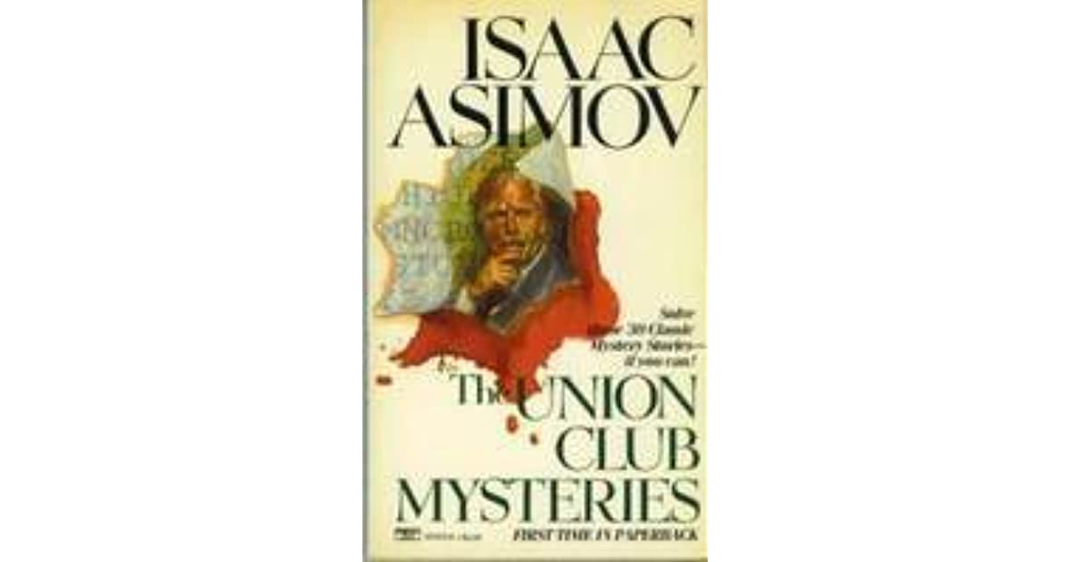 Union Club Mysteries collection Isaac Asimov solve yourself 30 short stories