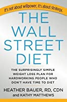 The Wall Street Diet: How to Lose Weight in a New York Minute