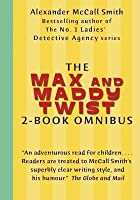 The Max and Maddy Twist 2-Book Omnibus: Max and Maddie and the Chocolate Money Mystery; Max and Maddie and the Bursting Balloons Mystery