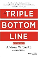 The Triple Bottom Line: How Today's Best-Run Companies Are Achieving Economic, Social and Environmental Success--And How You Can Too