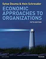 Economic Approaches to Organizations