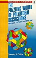 The Puzzling World of Polyhedral Dissections