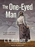 The One-Eyed Man: A Fugue, With Winds and Accompaniment