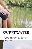 Sweetwater (Sweetwater, #1-3)