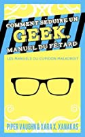 The Party Boy s Guide to Dating a Geek by Piper Vaughn