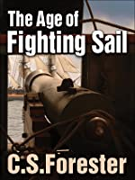 The Age of Fighting Sail: The Story of the War of 1812