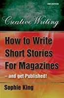 How to Write Short Stories for Magazine - And Get Published!