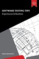 Software Testing Tips: Experiences & Realities