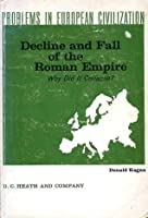 Decline and Fall of the Roman Empire: Why Did It Collapse?