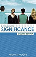 Search for Significance: Seeing Your True Worth Through God's Eyes (Student)