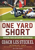 One Yard Short: Turning Your Defeats into Victories