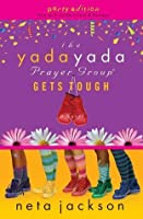 The Yada Yada Prayer Group Gets Tough: Party Edition with Celebrations and Recipes