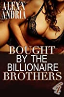 Bought by the Billionaire Brothers (Buchanan Brothers, # 4)