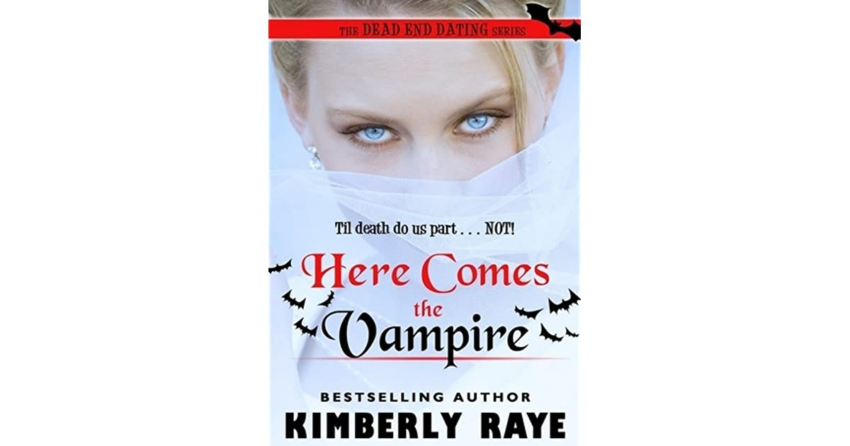Here comes the vampire a dead end dating novel