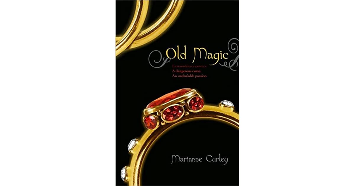 What Is Old Magic By Marianne Curley 109