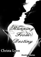 Running from Destiny (The Destined, #1)