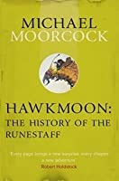 Hawkmoon: The History of the Runestaff. Michael Moorcock