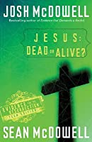 Jesus: Dead or Alive?: Evidence for the Resurrection Teen Edition
