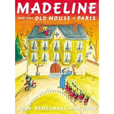 Madeline and the Old House in Paris by John Bemelmans ...