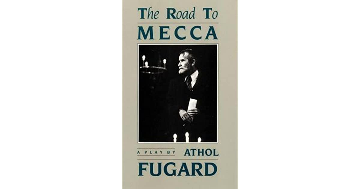 road to mecca by athul fugard essay The road to mecca summary supersummary, a modern alternative to sparknotes and cliffsnotes, offers high-quality study guides that feature detailed chapter summaries and analysis of major themes, characters, quotes, and essay topics.