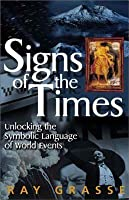 Signs of the Times: Unlocking the Symbolic Language of World Events