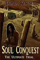 Soul Conquest: The Ultimate Trial