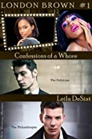 Confessions of a Whore (London Brown #1)