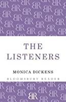 The Listeners. Monica Dickens