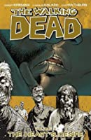 The Walking Dead, Vol. 04: The Heart's Desire (The Walking Dead, #19-24)