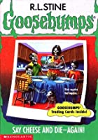 Say Cheese and Die-Again! (Goosebumps, #44)