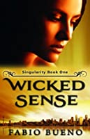 Wicked Sense (The Singularity Series, #1)