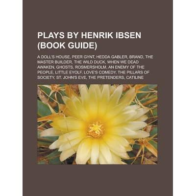 A review of a dolls house and hedda gabler by henrik ibsen
