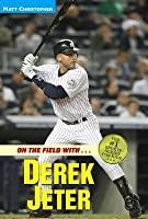 On the Field with...Derek Jeter