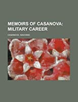 Memoirs of Casanova; Military Career Volume 03