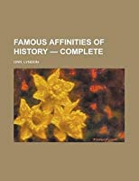 Famous Affinities of History - Complete