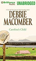 Caroline's Child: A Selection from Heart of Texas, Volume 2