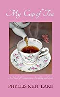 My Cup of Tea: A Novel of Conversation, Friendship, and Love