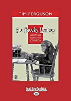 The Cheeky Monkey: Writing Narrative Comedy (Large Print 16pt)