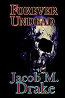 Forever Undead (Forever Darkness, #1)