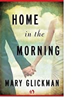 Home in the Morning: A Novel
