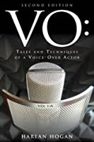 VO: Tales and Techniques of a Voice-Over Actor