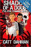 Shadow of a Doubt (Z is for Zombie, #3)