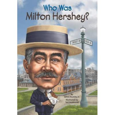Who Was Milton Hershey? by James Buckley Jr. — Reviews, Discussion ...