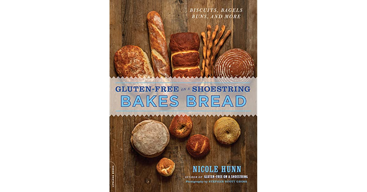 Gluten-Free on a Shoestring Bakes Bread: by Nicole Hunn — Reviews ...