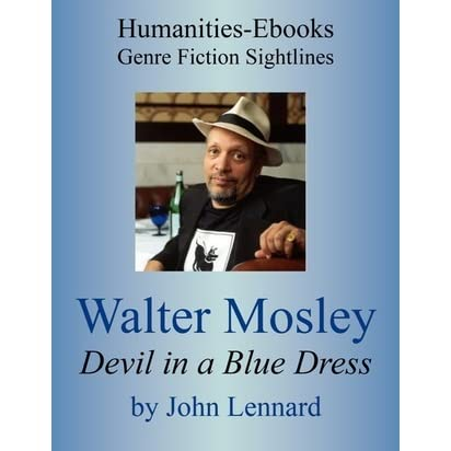 characters in devil in blue dress by walter mosley Since his debut in 1990 with devil in a blue dress, walter mosley has written novels that have become part of the american canon throughout a prolific career that has included works in the speculative fiction and young adult genres, he's become known for his characters and skill with plotting.