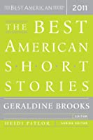 The Best American Short Stories 2011 (The Best American Series, 2011)