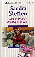 Wes Stryker's Wrangled Wife (Bachelor Gulch #6)