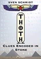 Thoth:  Clues Encoded in Stone