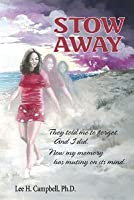 Stow Away: They Told Me to Forget. and I Did. Now My Memory Has Mutiny in Mind.