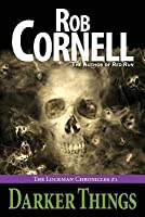 Darker Things: The Lockman Chronicles #1